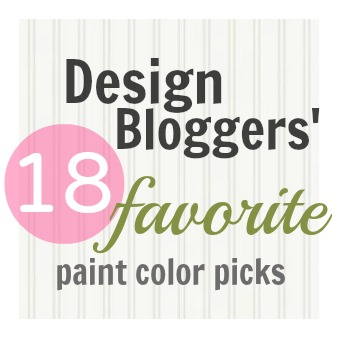 Design Bloggers' Favorite Paint Color Picks - Top Paint Color Choices