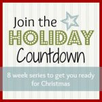 Holiday Countdown Series Recap {Week One}