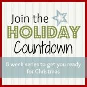 Holiday Countdown Series Recap {Week Three}