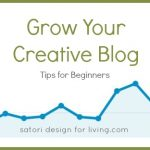 Grow Your Creative Blog- Tips for Beginners