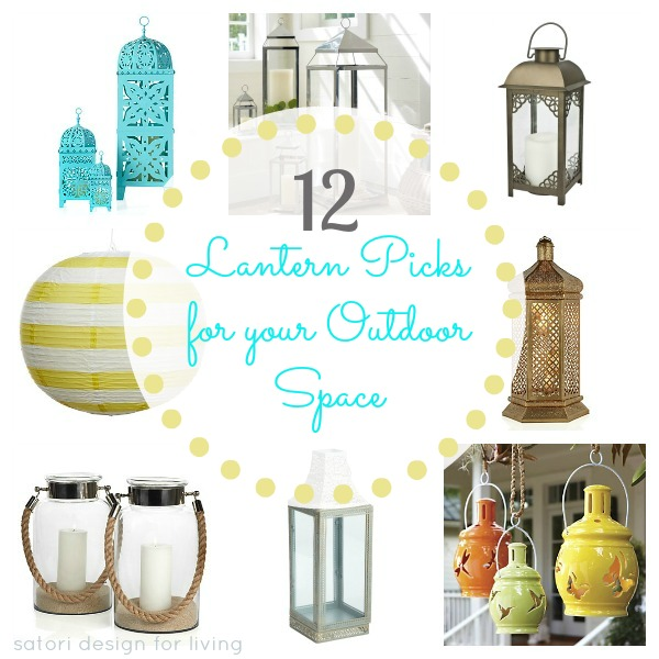 Outdoor Lanterns - 12 Lantern Picks for Your Outdoor Space - Satori Design for Living
