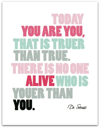 Dr. Seuss Quote Print - Today You are You - The Village Press