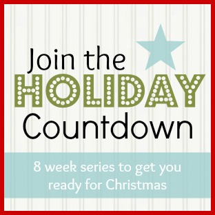Holiday Countdown Series 2013- weekly plans and free printables to keep you on track.