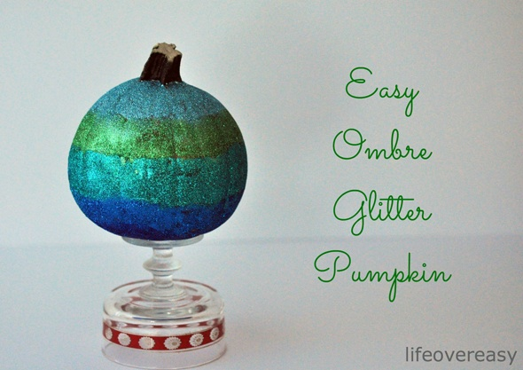 Easy Ombre Glitter Pumpkin DIY Project - Life Over Easy