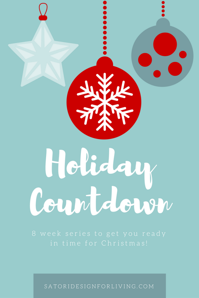 Join the Holiday Countdown, an 8 week series to get you ready in time for Christmas! Details at SatoriDesignforLiving.com