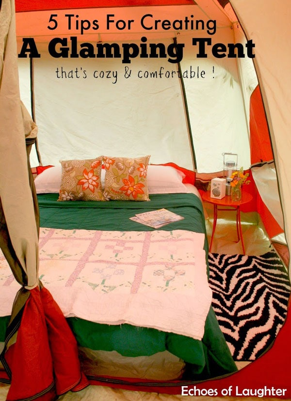 5 Tips for Creating a Glamping Tent by Echoes of Laughter