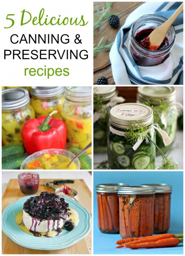 5 Delicious Canning and Preserving Recipes - Discover more at SatoriDesignforLiving.com