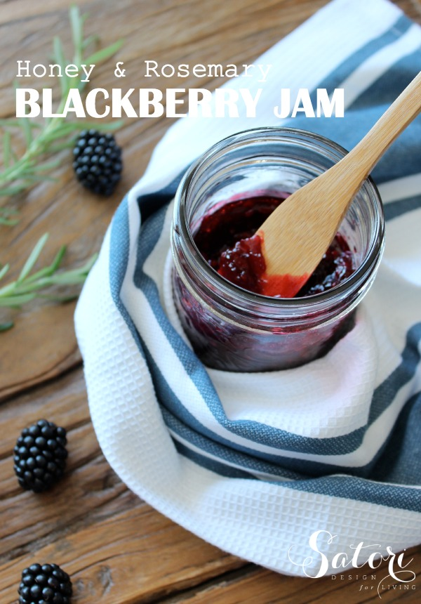 Make this blackberry jam infused with rosemary and sweetened with honey. Plus, get the recipes for 4 other delicious preserves! Details at SatoriDesignforLiving.com