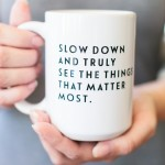 Tomkat Studio Slow Down Mug - remember to take pause this Christmas season