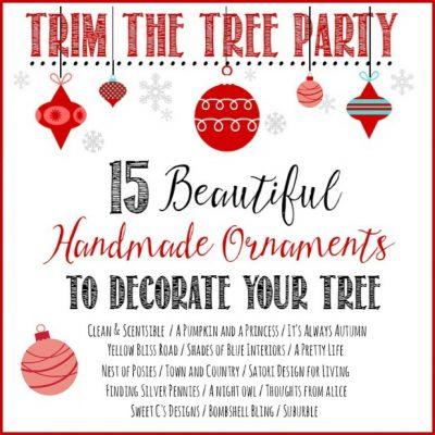 Trim the Tree Party - 15 Beautiful Handmade Ornaments to Decorate Your Tree