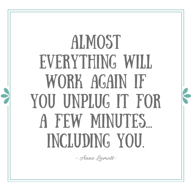 Almost everything will work again if you unplug it for a few minutes... Even you - Quote by Anne Lamott