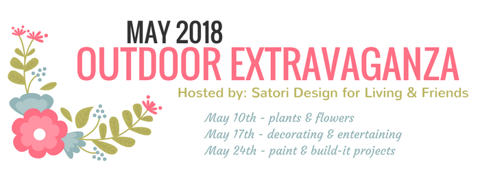 Looking for some motivation to get your outdoor space summer-ready? Come check out the Outdoor Extravaganza blogging series hosted by Satori Design for Living and friends!
